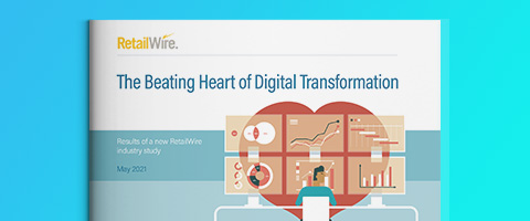 The Beating Heart of Digital Transformation: The New RetailWire Industry Study