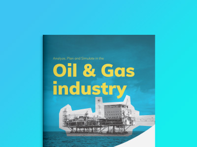 Analyze, Plan and Simulate in the Oil & Gas Industry