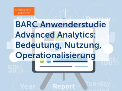 BARC Anwenderstudie Advanced Analytics: Bedeutung, Nutzung, Operationalisierung