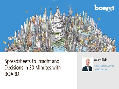 Spreadsheets to Insight and Decisions in 30 Minutes with BOARD