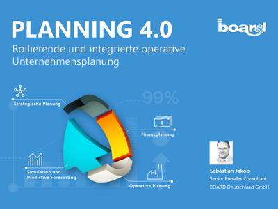 Planning 4.0 – Rollierende und integrierte operative Unternehmensplanung